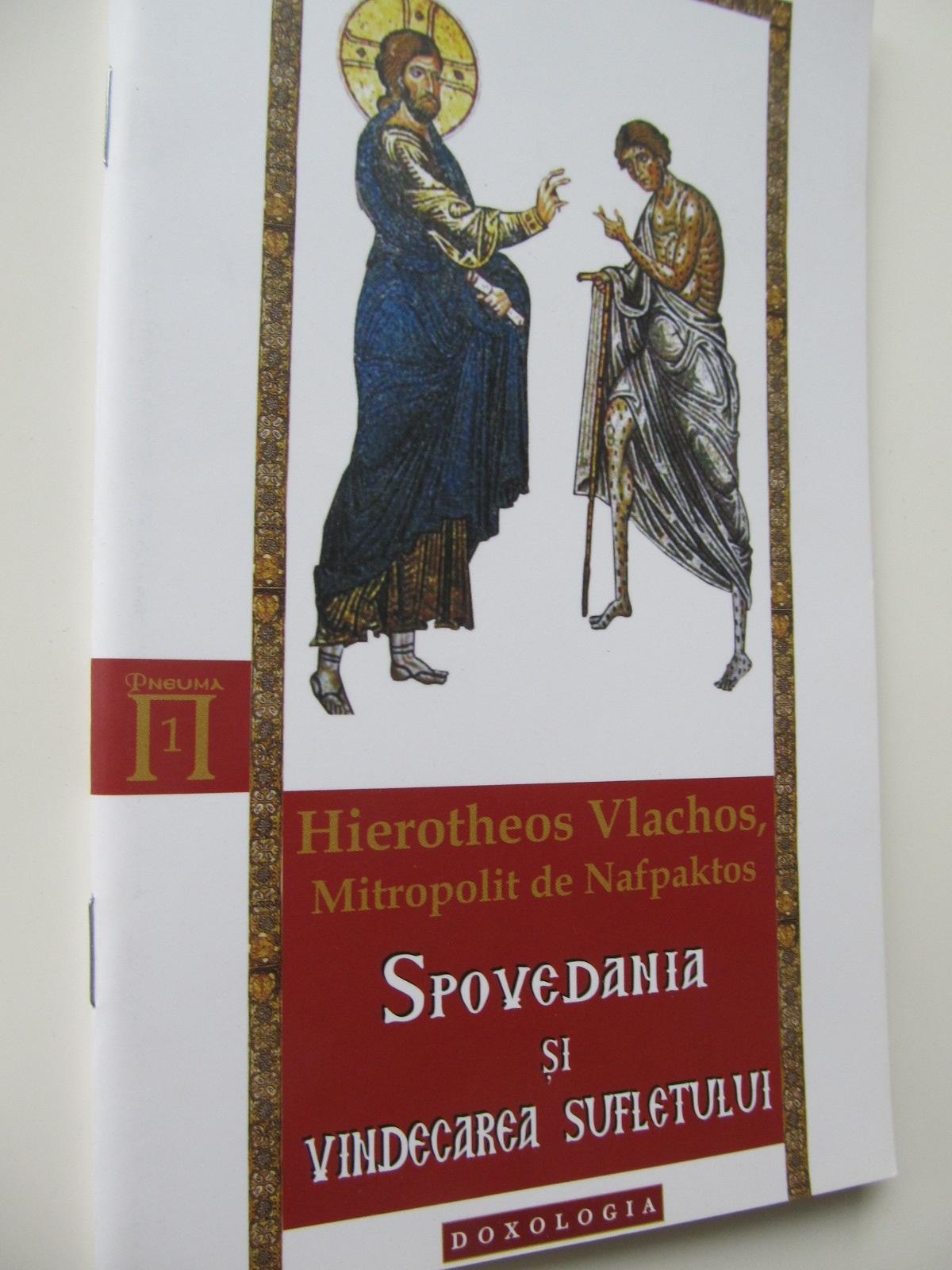 Spovedania si vindecarea sufletului - Hierotheos Vlachos | Detalii carte