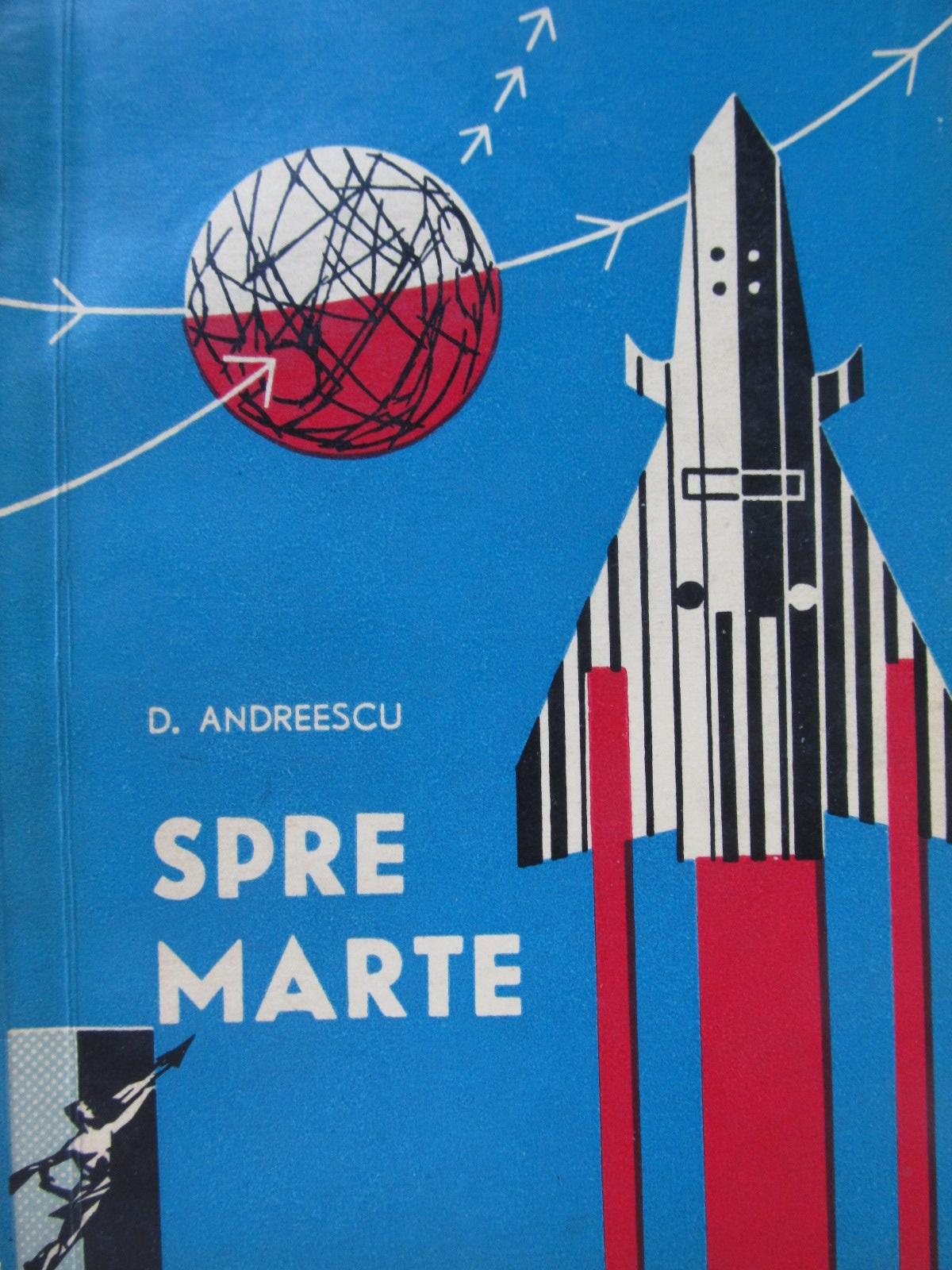 Spre Marte - D. Andreescu | Detalii carte