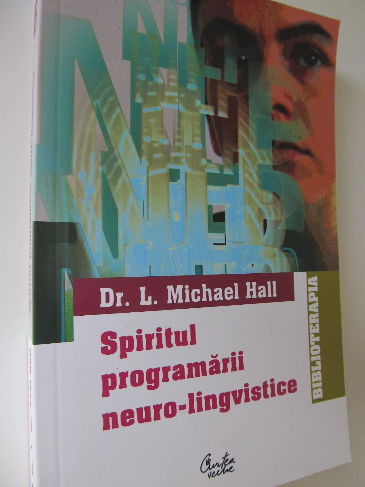 Spritul programarii neuro-lingvistice - L. Michael Hall | Detalii carte