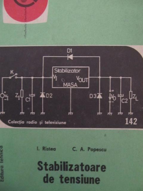 Carte Stabilizatoare de tensiune - I. Ristea , C. A. Popescu