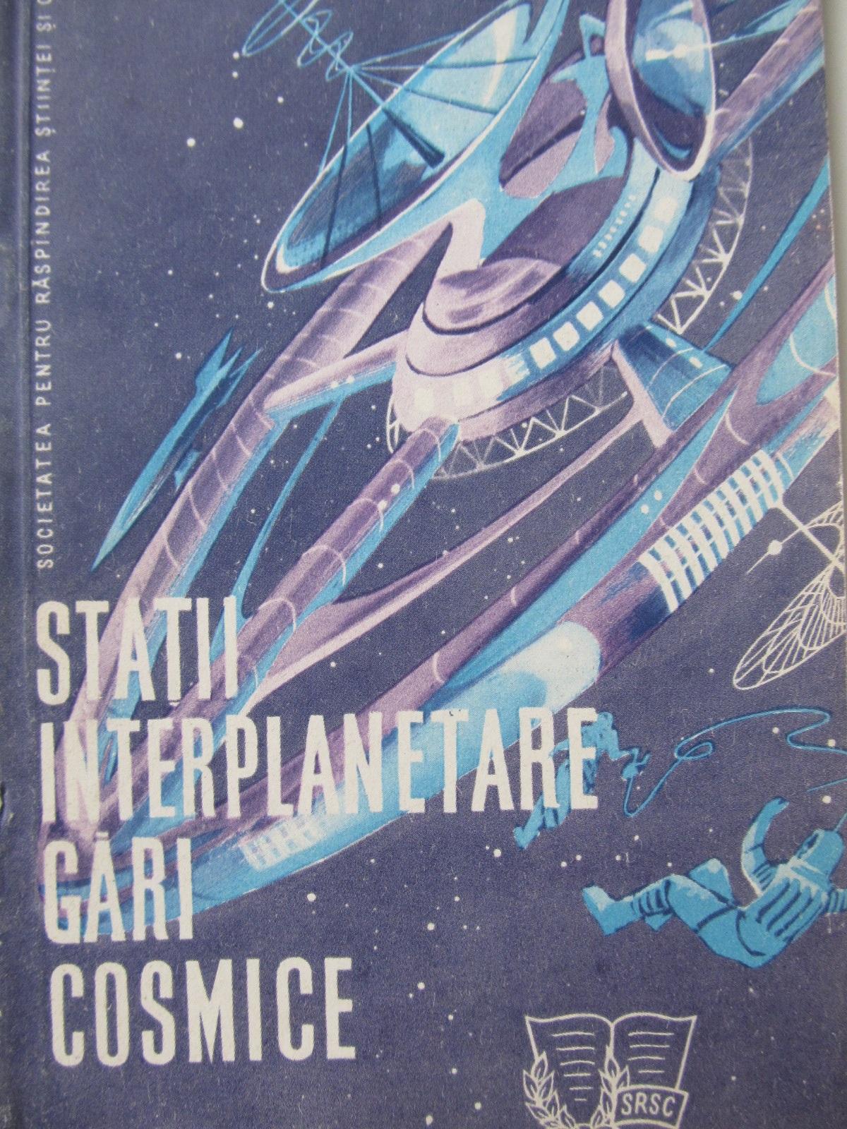 Statii interplanetare gari cosmice - I. Pascaru ... | Detalii carte