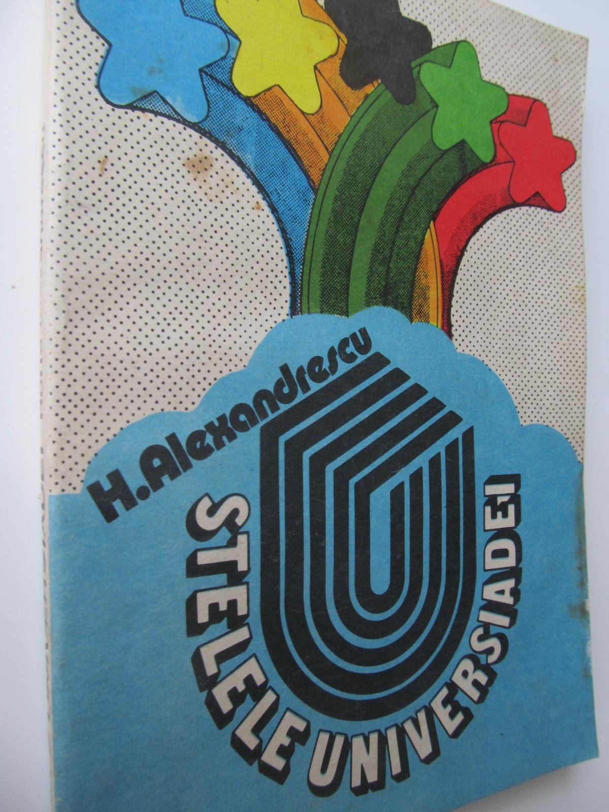 Carte Stelele universiadei - H. Alexandrescu