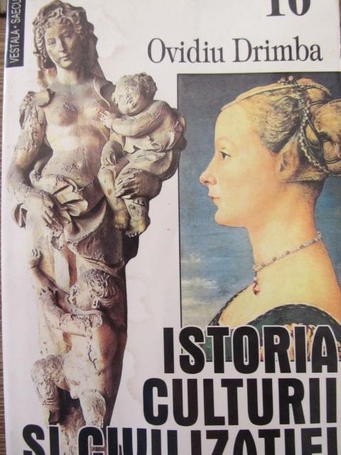 Istoria culturii si civilizatiei (vol. 10) - Ovidiu Dramba | Detalii carte