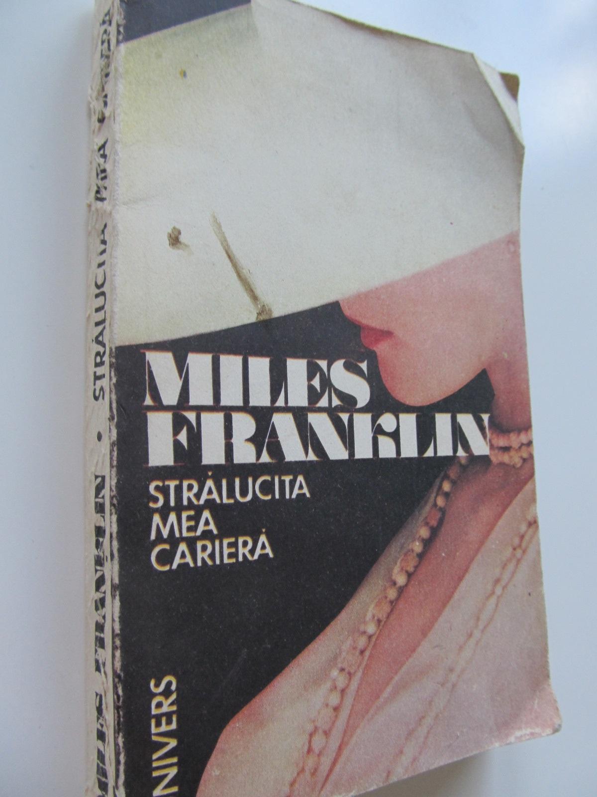 Stralucita mea cariera - Milles Franklin | Detalii carte