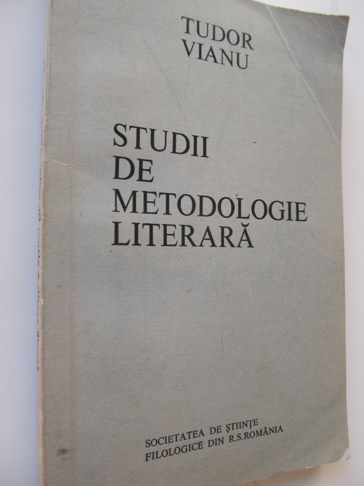 Studii de metodologie literara - Tudor Vianu | Detalii carte