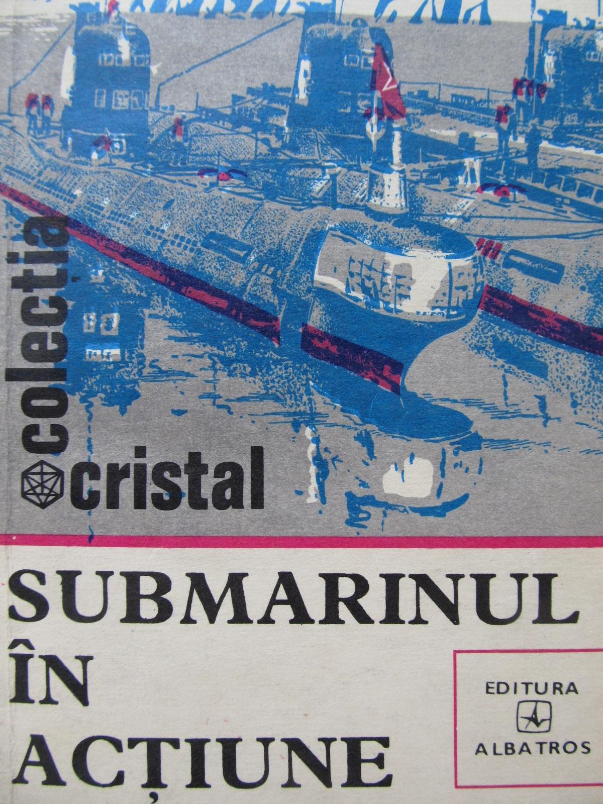 Submarinul in actiune - Petre Iancu | Detalii carte