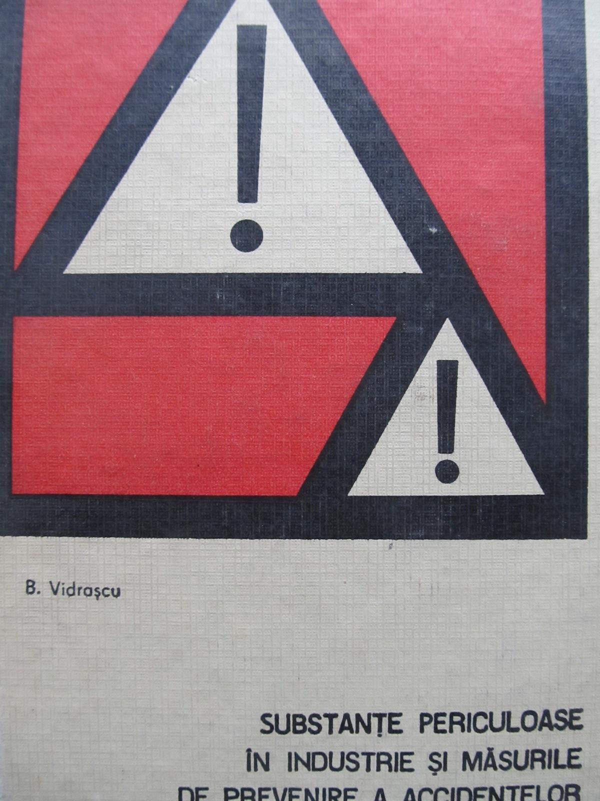 Carte Substante periculoase in industrie si masurile de prevenire a accidentelor - B. Vidrascu