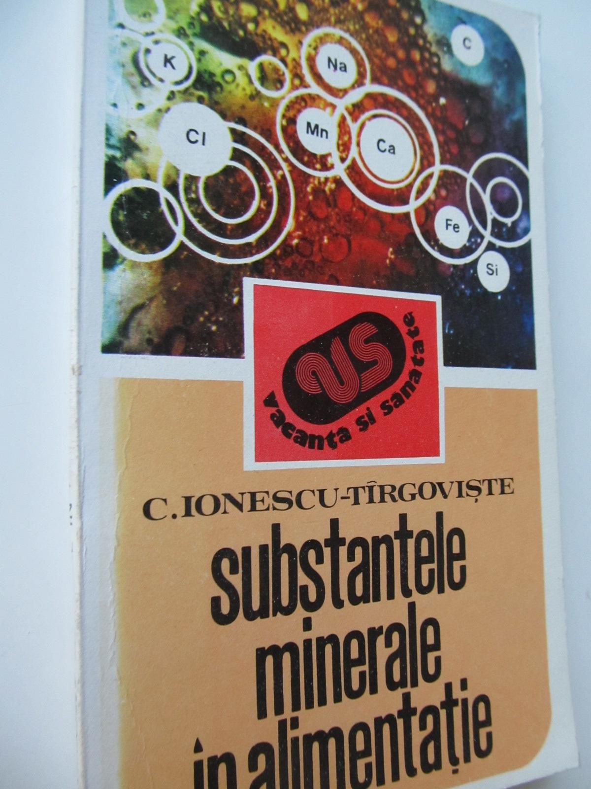 Substantele minerale in alimentatie - C. Ionescu Targoviste | Detalii carte