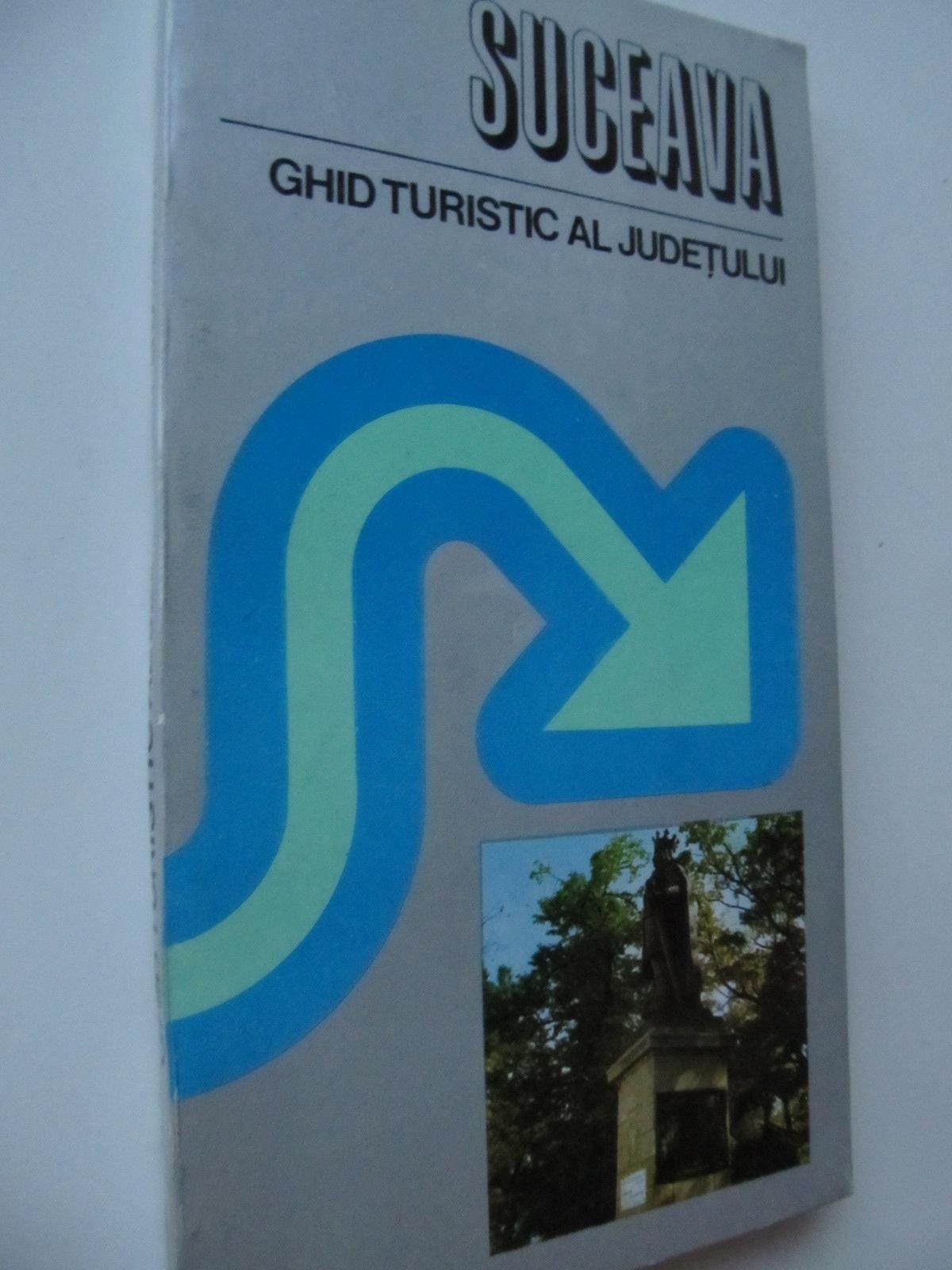 Suceava - ghid turistic al judetului (cu harta) - Ion Bojoi , Nicolar Carlan , ... | Detalii carte