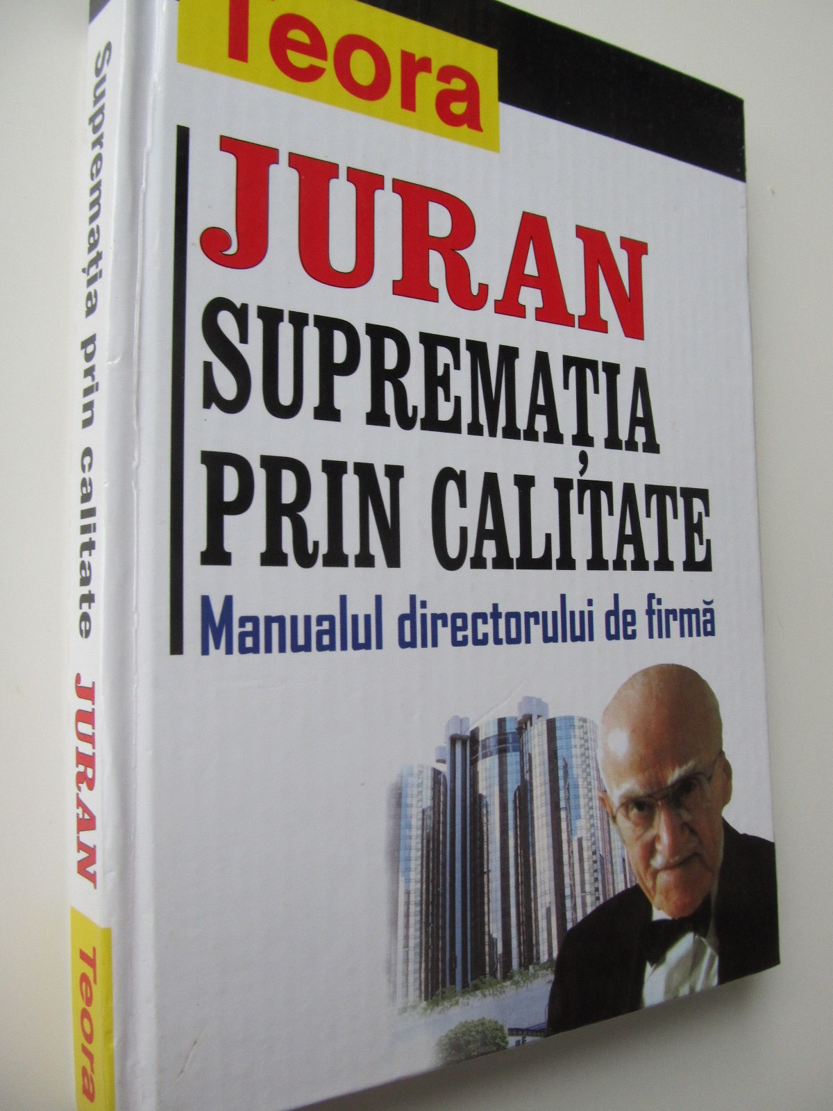 Suprematia prin calitate Manualul directorului de firma - Juran | Detalii carte