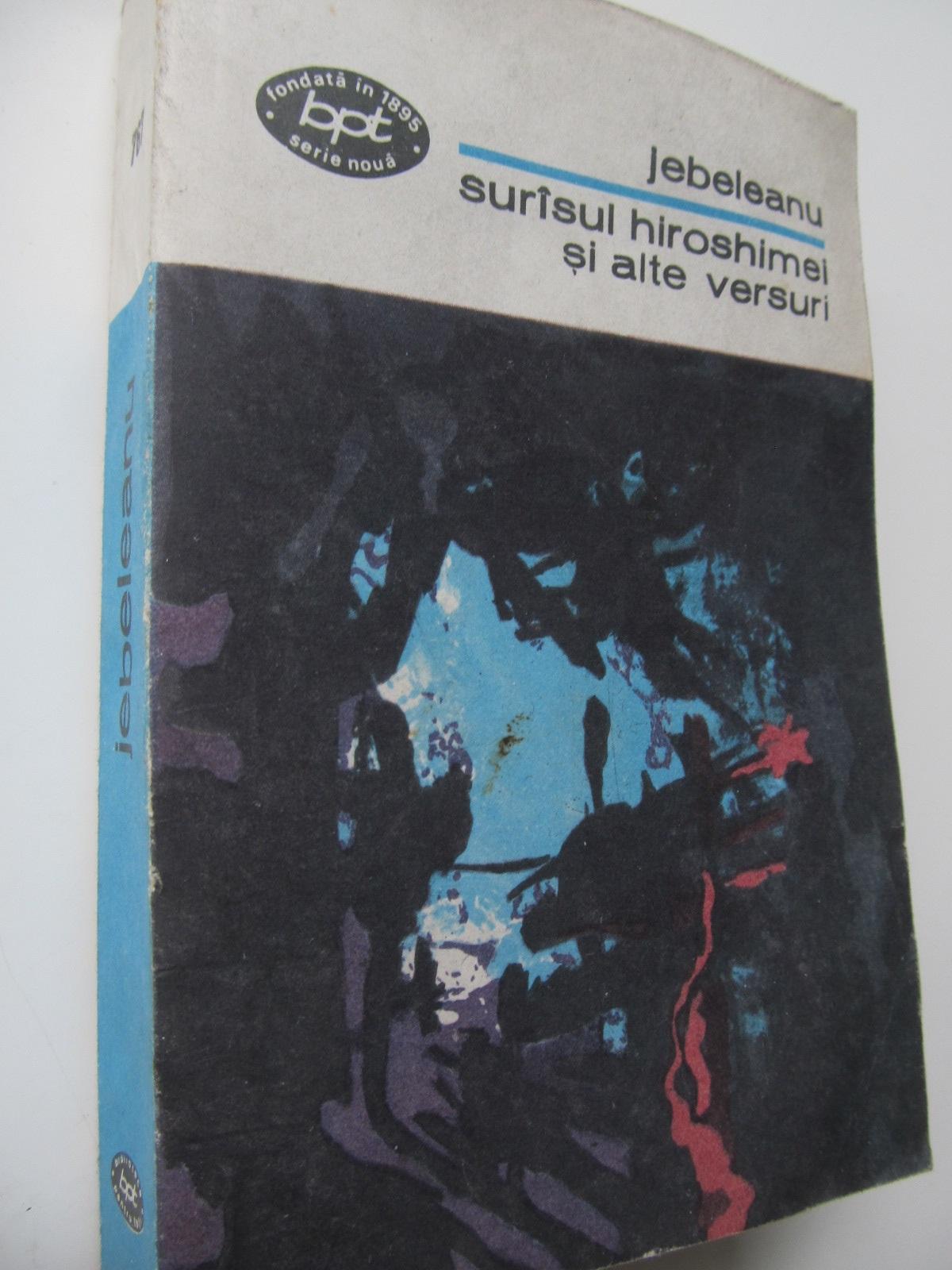 Surasul Hiroshumei si alte versuri - Eugen Jebeleanu | Detalii carte