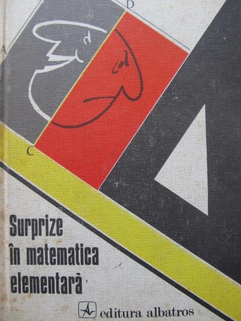 Surprize in matematica elementara - Viorel Gh.Voda | Detalii carte