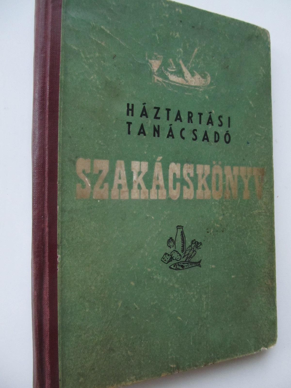 Szakacskonyv , 1955 - Horvath Ilona | Detalii carte