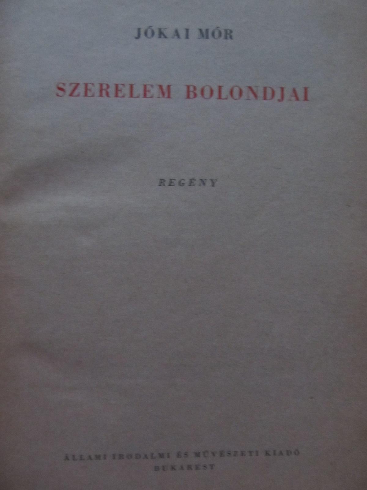Szerelem bolondjai - Jokai Mor | Detalii carte