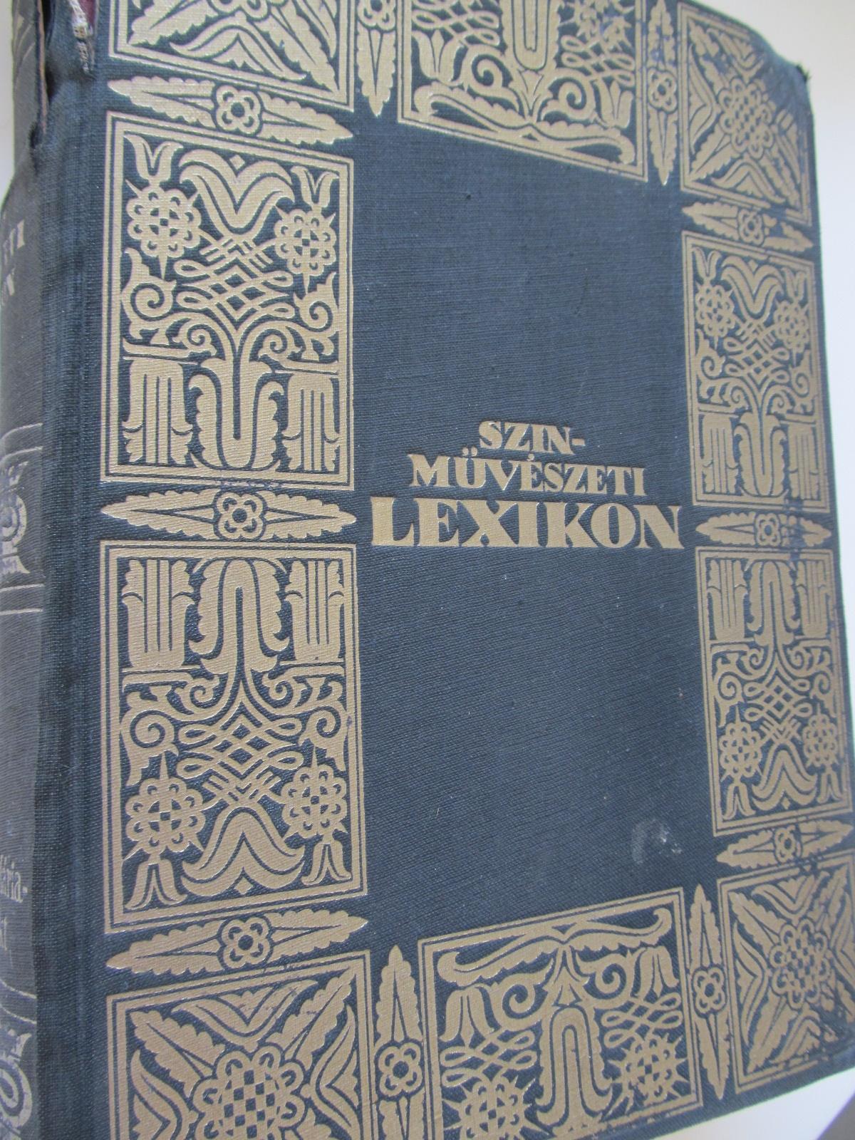 Szinmuveszeti Lexikon (vol. IV) R - Z - Schopflin Aladar | Detalii carte