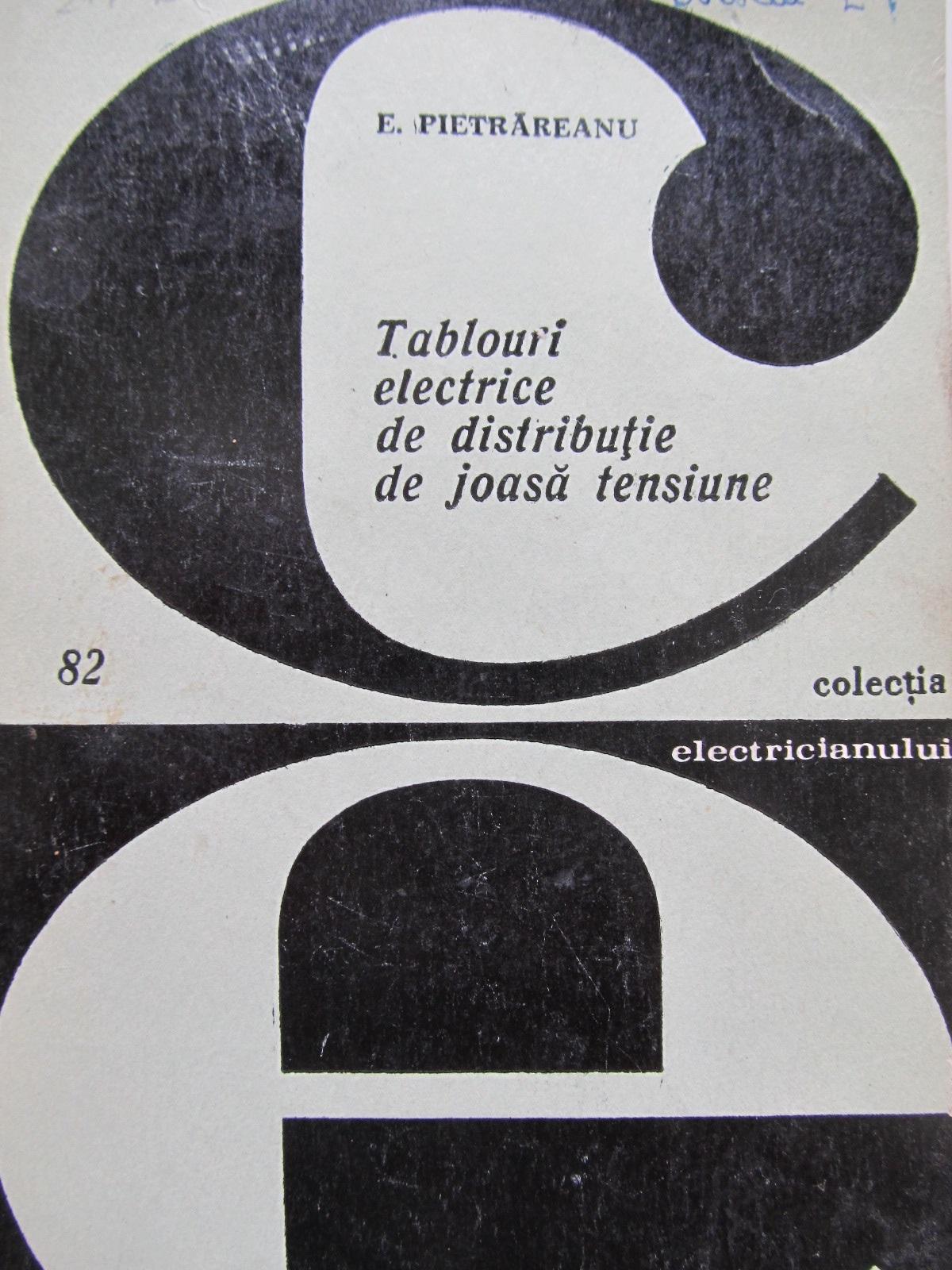Tablouri electrice de distributie de joasa tensiune [1] - E. Pietrareanu | Detalii carte