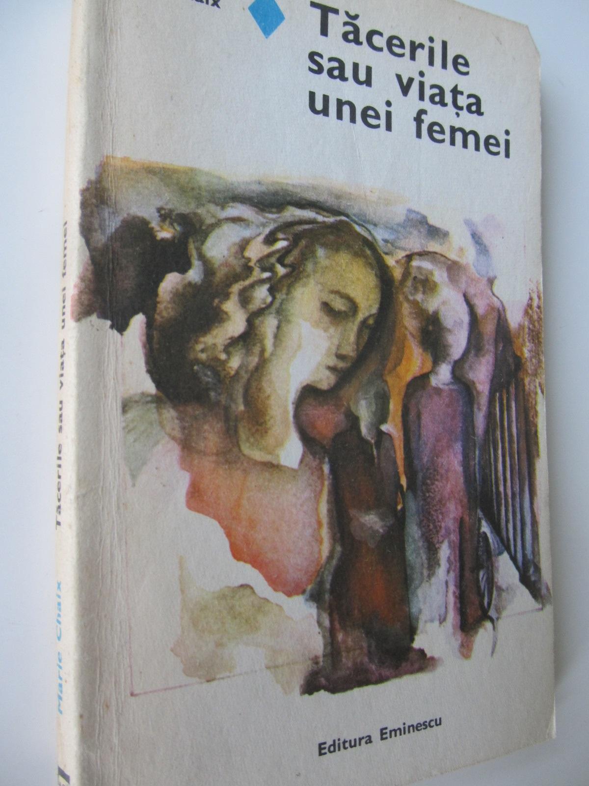 Tacerile sau viata unei femei - Marie Chaix | Detalii carte