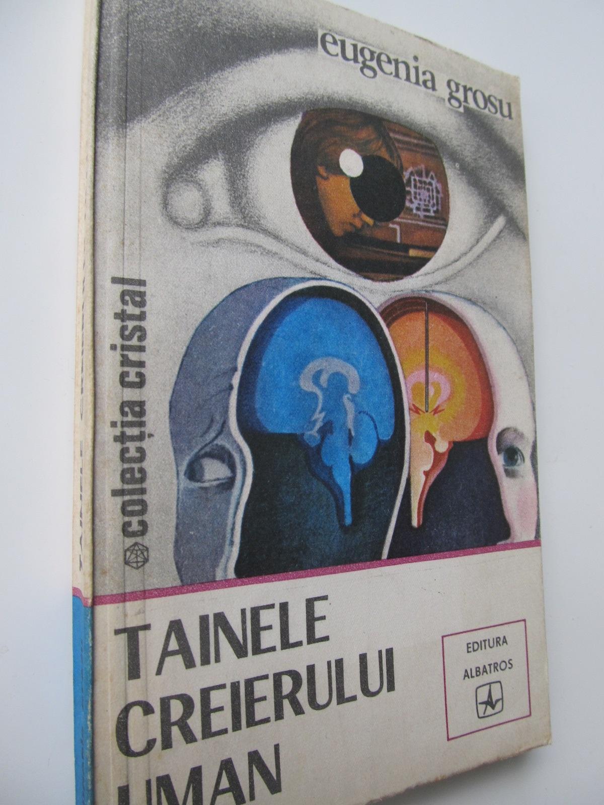 Tainele creierului uman - Eugenia Grosu | Detalii carte