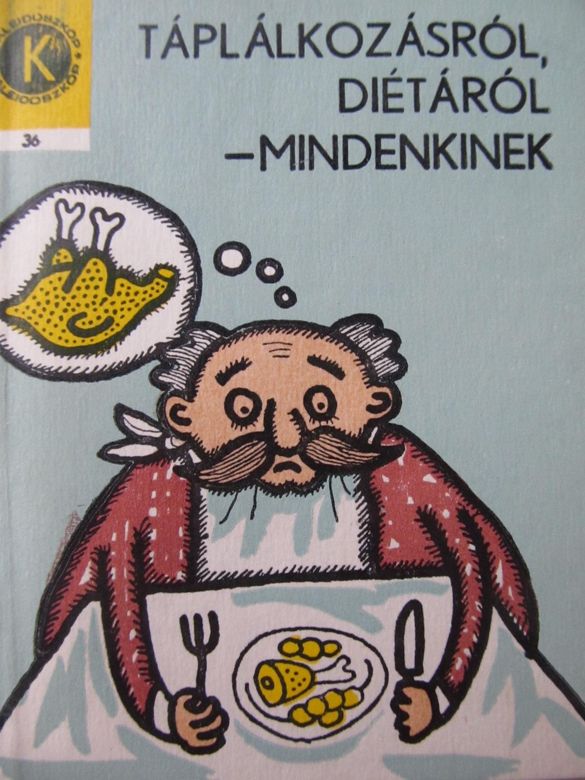 Taplalkozasrol dietarol mindenkinek (36) - Fekete Tibor | Detalii carte