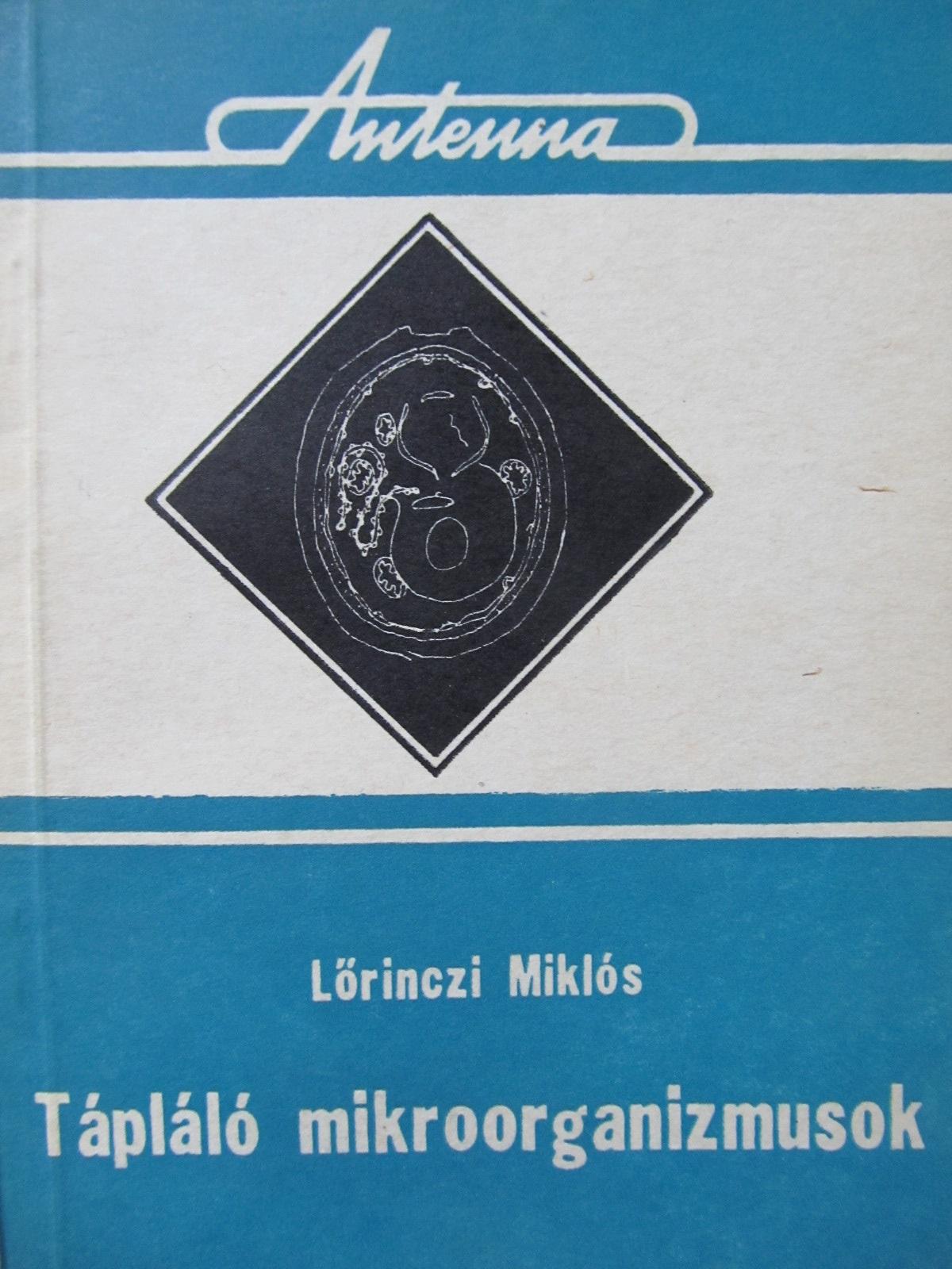Carte Taplalo mikroorganizmusok - Lorinczi Miklos