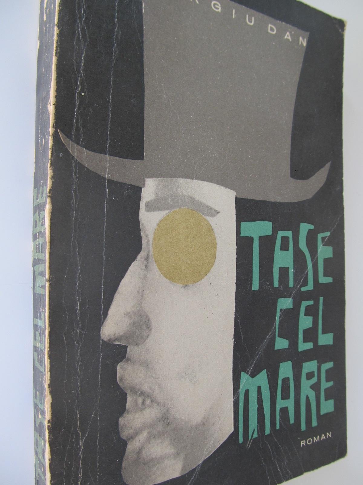 Tase cel mare - Sergiu Dan | Detalii carte