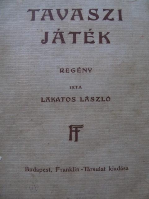 Tavaszi jatek , 1916 - Lakatos Laszlo | Detalii carte