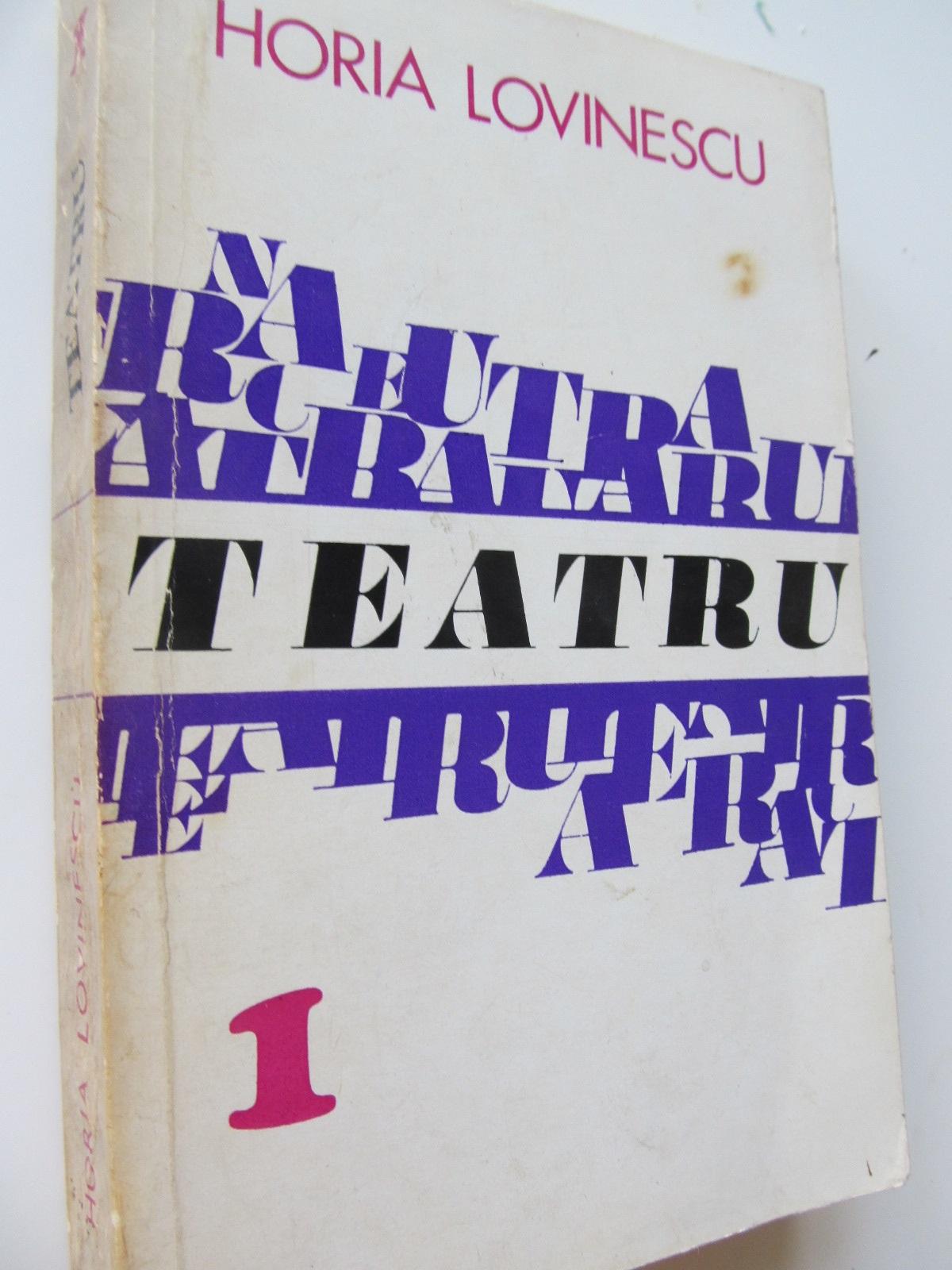 Teatru (vol. 1) - Horia Lovinescu | Detalii carte