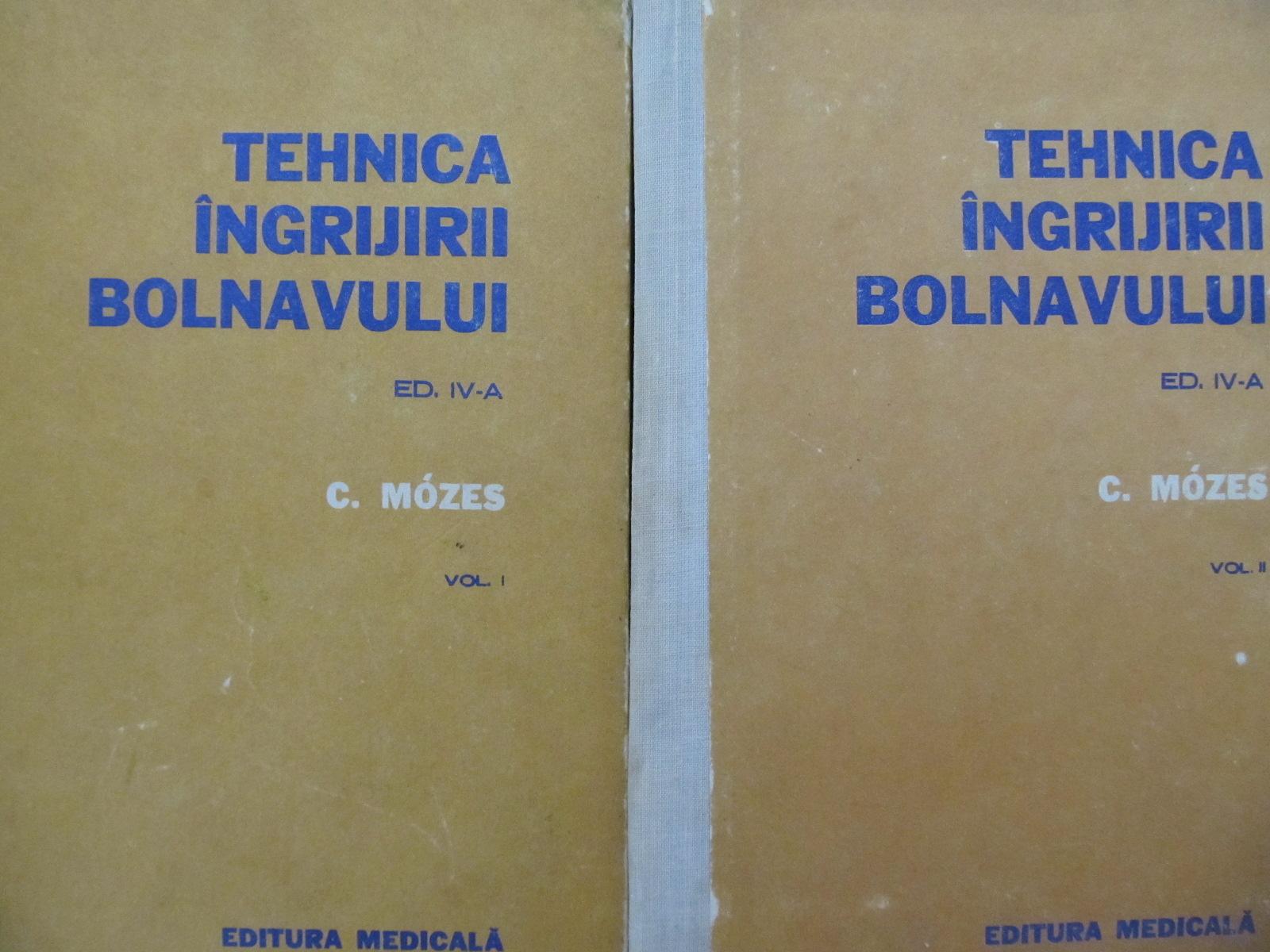 Tehnica ingrijirii bolnavului (2 vol.) [1] - C. Mozes | Detalii carte
