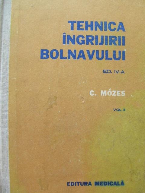 Tehnica ingrijirii bolnavului (vol. II) - C. Mozes | Detalii carte