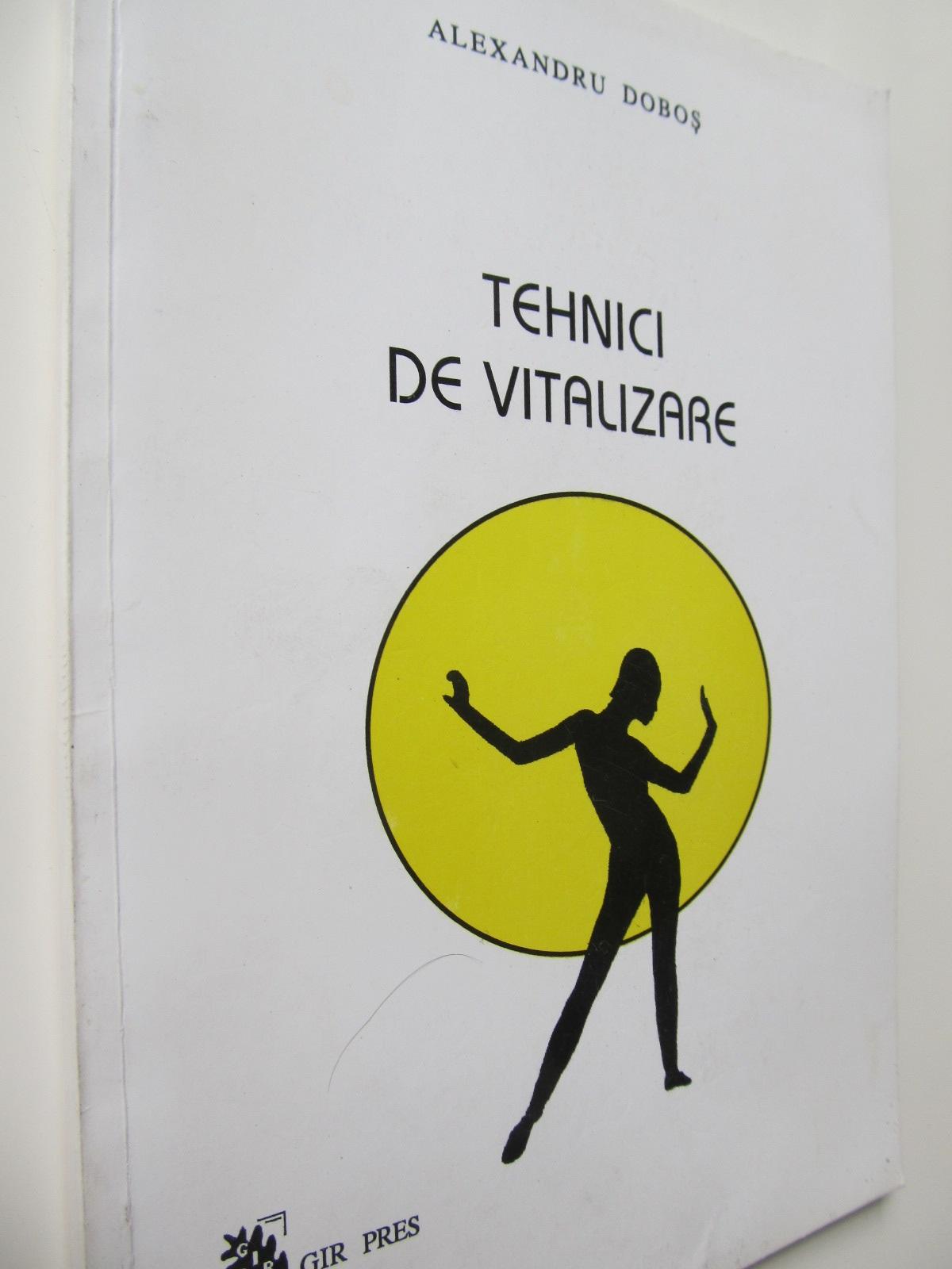 Tehnici de vitalizare - Alexandru Dobos | Detalii carte