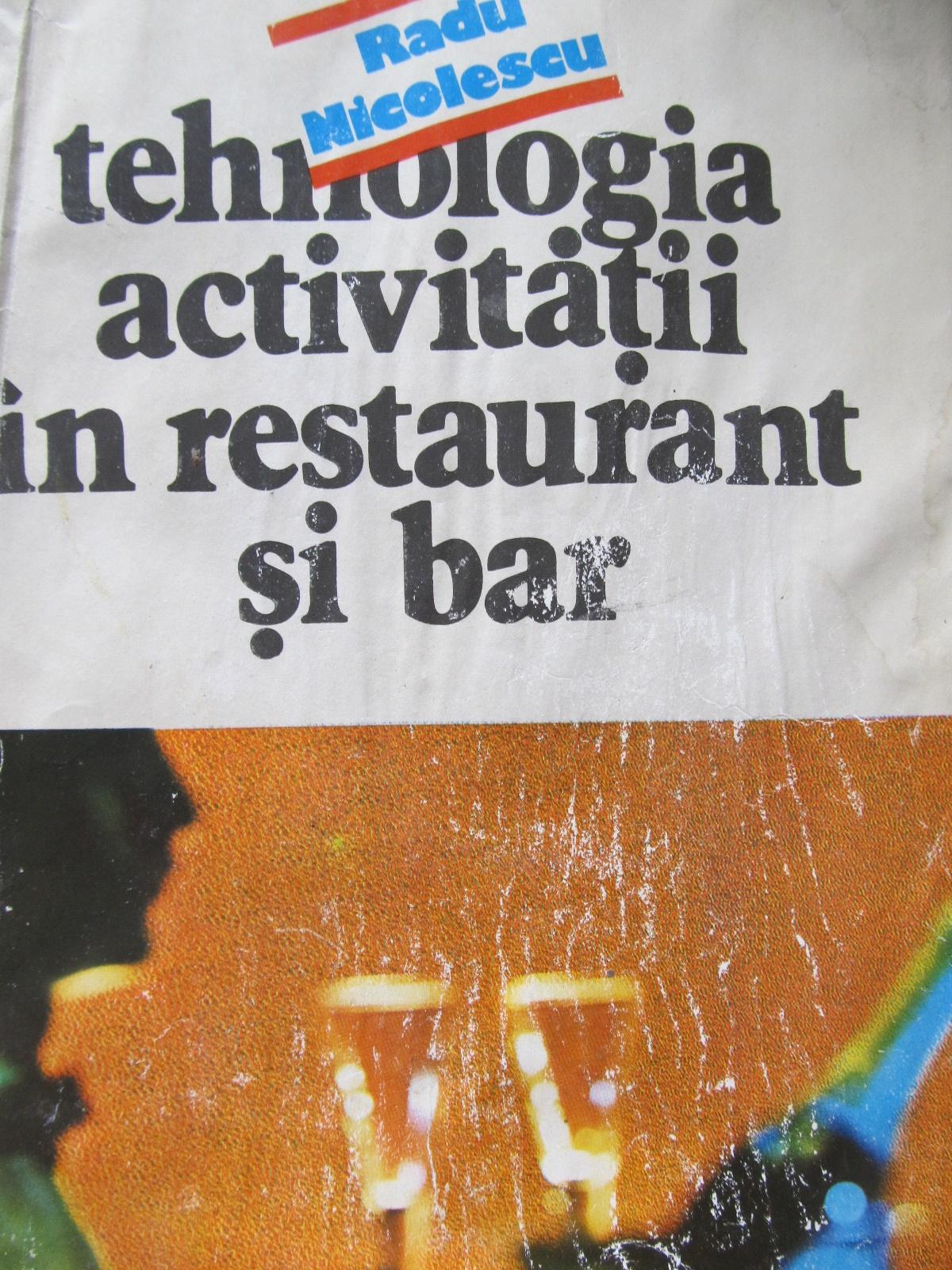 Tehnologia activitatii in restaurant si bar - Radu Nicolescu | Detalii carte