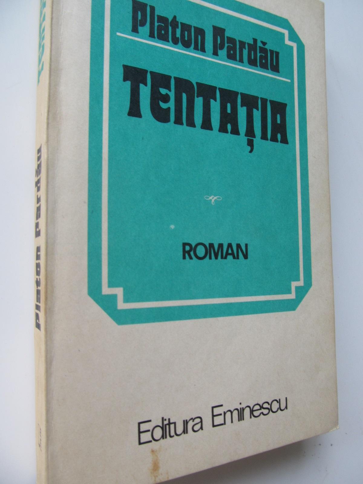 Tentatia - Platon Pardau | Detalii carte