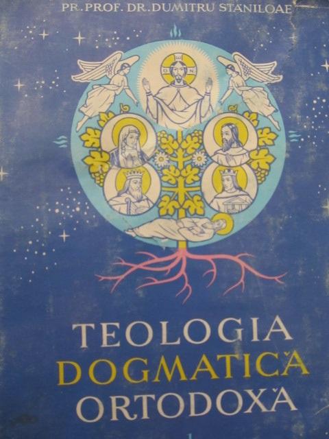 Teologia dogmatica ortodoxa (vol. 1) - Dumitru Staniloaie | Detalii carte