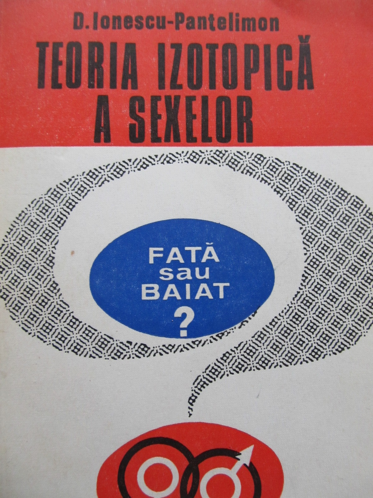 Teoria izotopica a sexelor - D. Ionescu Pantelimon | Detalii carte