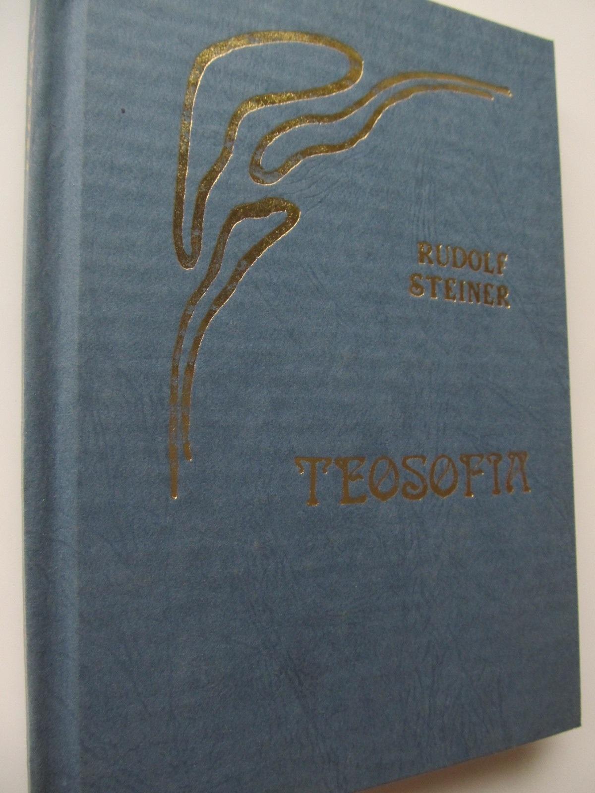 Teosofia - Introducere in cunoasterea suprasensibila despre lume si menirea omului - Rudolf Steiner | Detalii carte