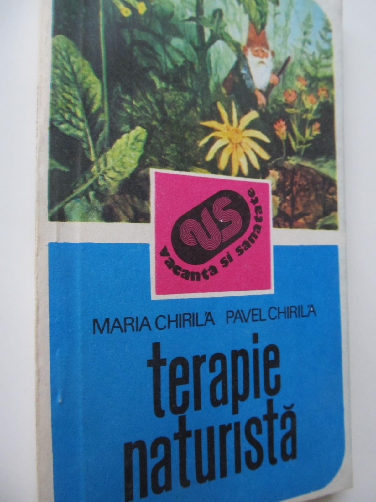 Terapie naturista - Maria Chirila , ... | Detalii carte