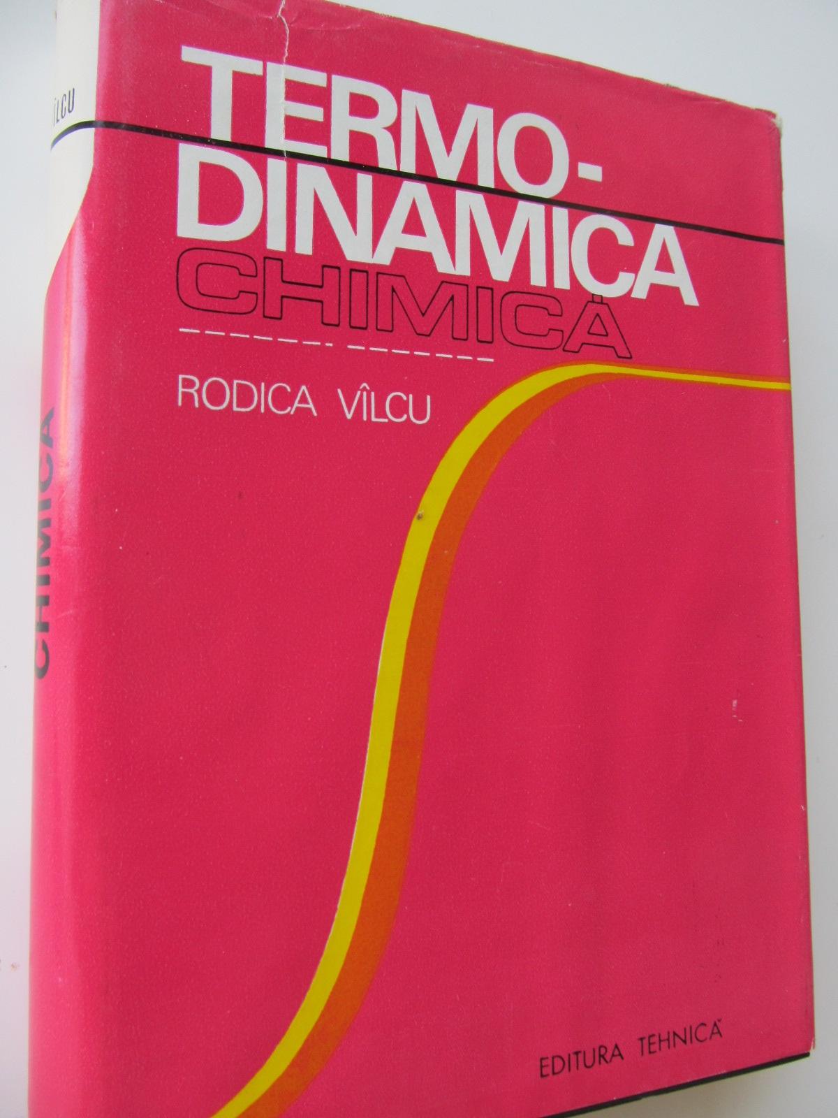 Termodinamica chimica - Rodica Valcu | Detalii carte