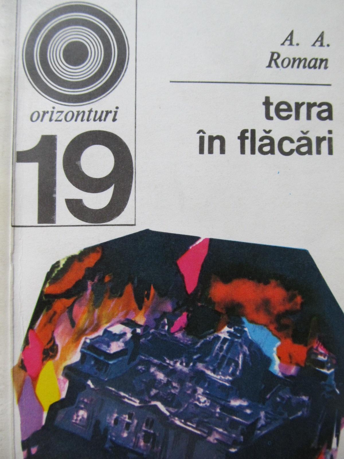 Terra in flacari (19) - A. A. Roman | Detalii carte