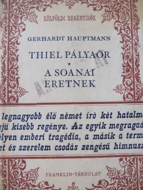 Thiel Palyaor - A Soanai eretnek - Gerhardt Hauptmann | Detalii carte
