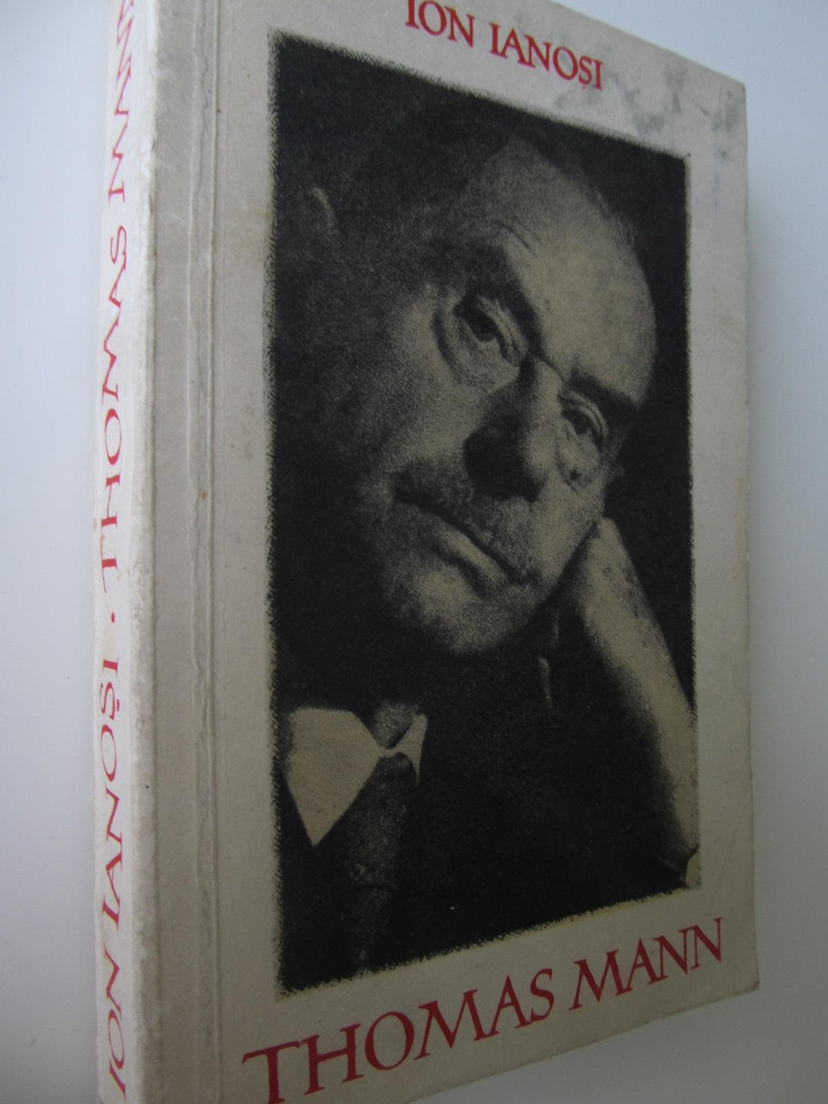Thomas Mann - Ion Ianosi | Detalii carte