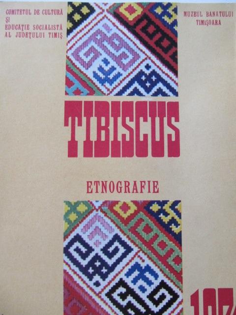 Tibiscus - Etnografie , 1974 - Aurel Turcus   Detalii carte