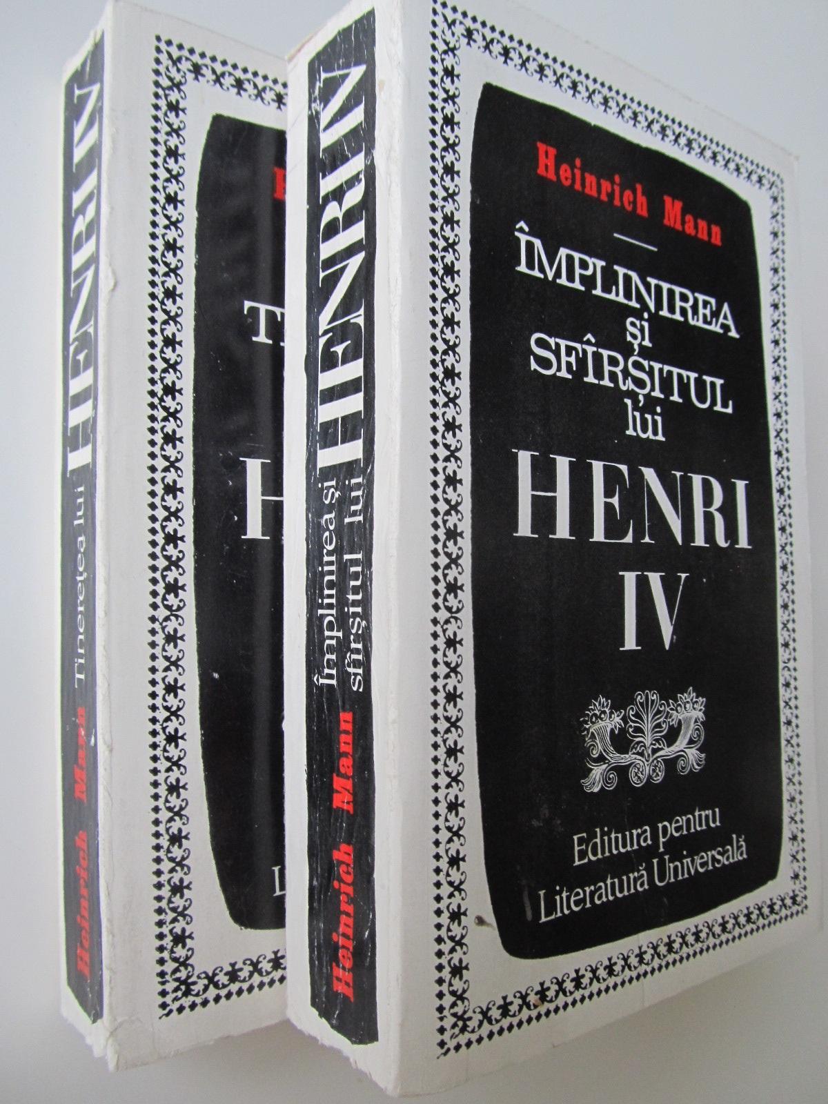 Tineretea lui Henri IV- Implinirea si sfarsitul lui Henri IV (2 vol.) - Heinrich Mann | Detalii carte