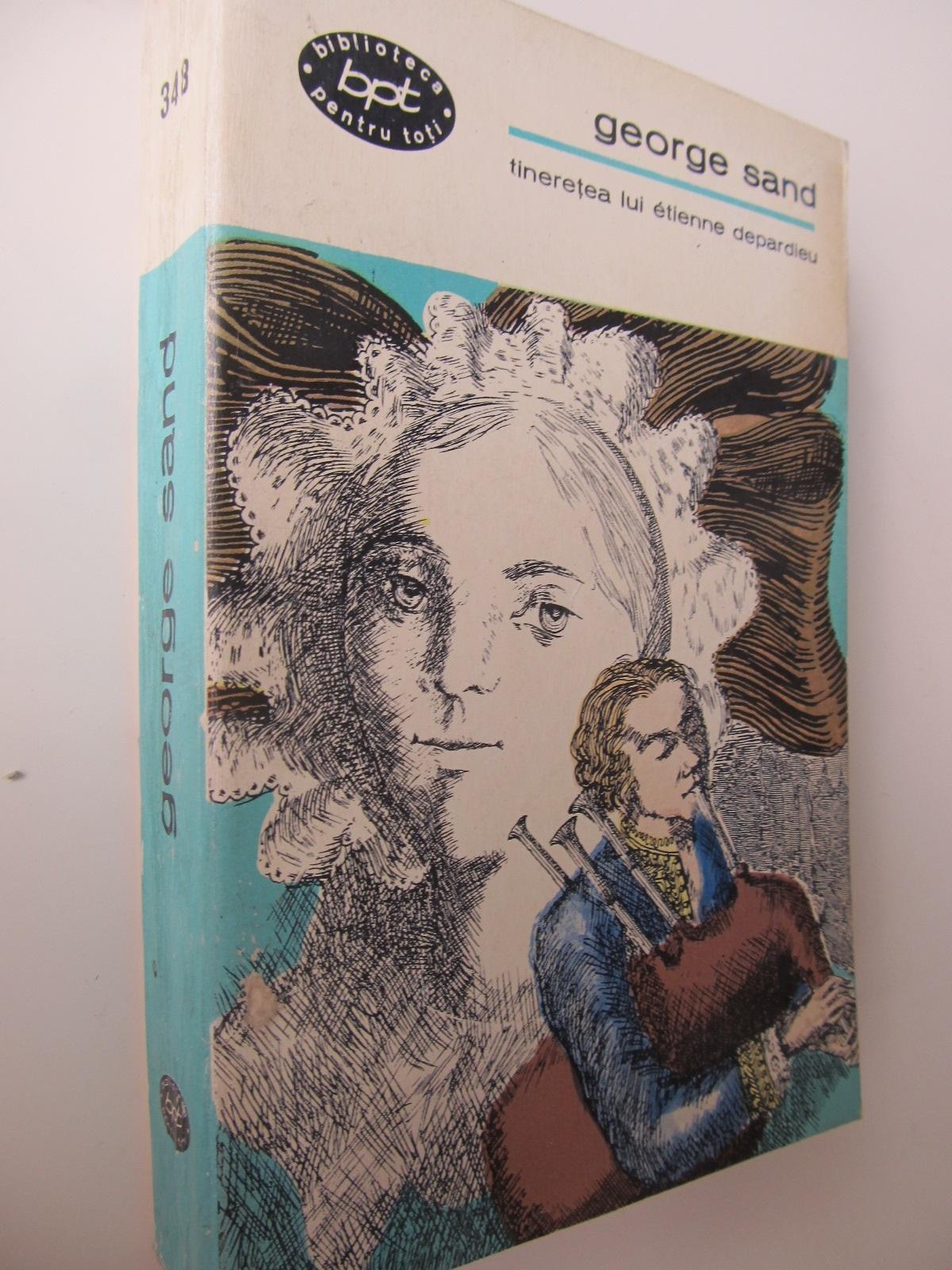 Tineretea lui Etienne Depardieu - George Sand | Detalii carte
