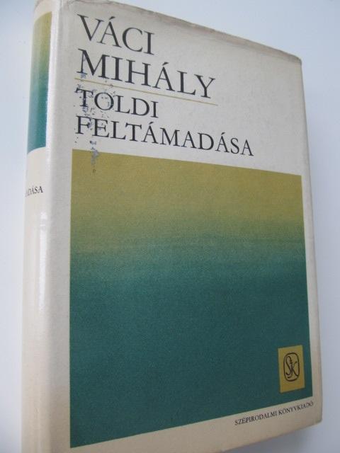 Toldi feltamadasa - Vaci Mihaly | Detalii carte