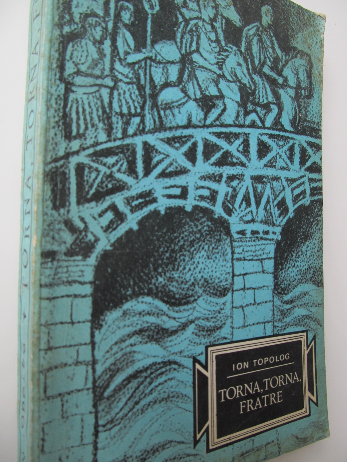 Torna Torna Fratre - Ion Topolog | Detalii carte