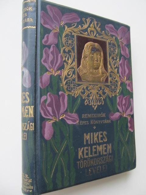 Torokorszagi levelei , 1905 - Mikes Lelemen | Detalii carte