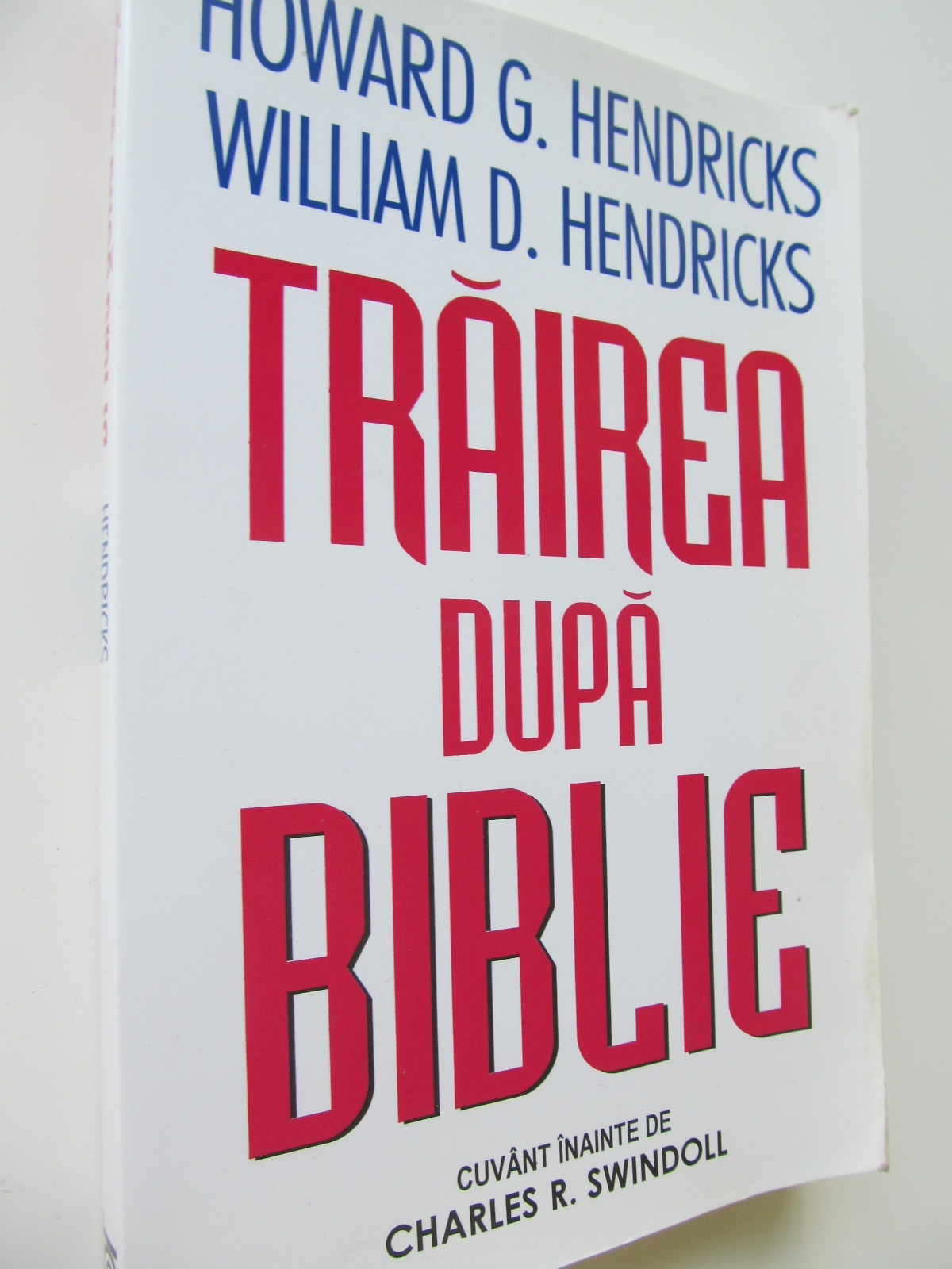 Trairea dupa Biblie - Howard G. Hendricks, William D. Hendricks | Detalii carte