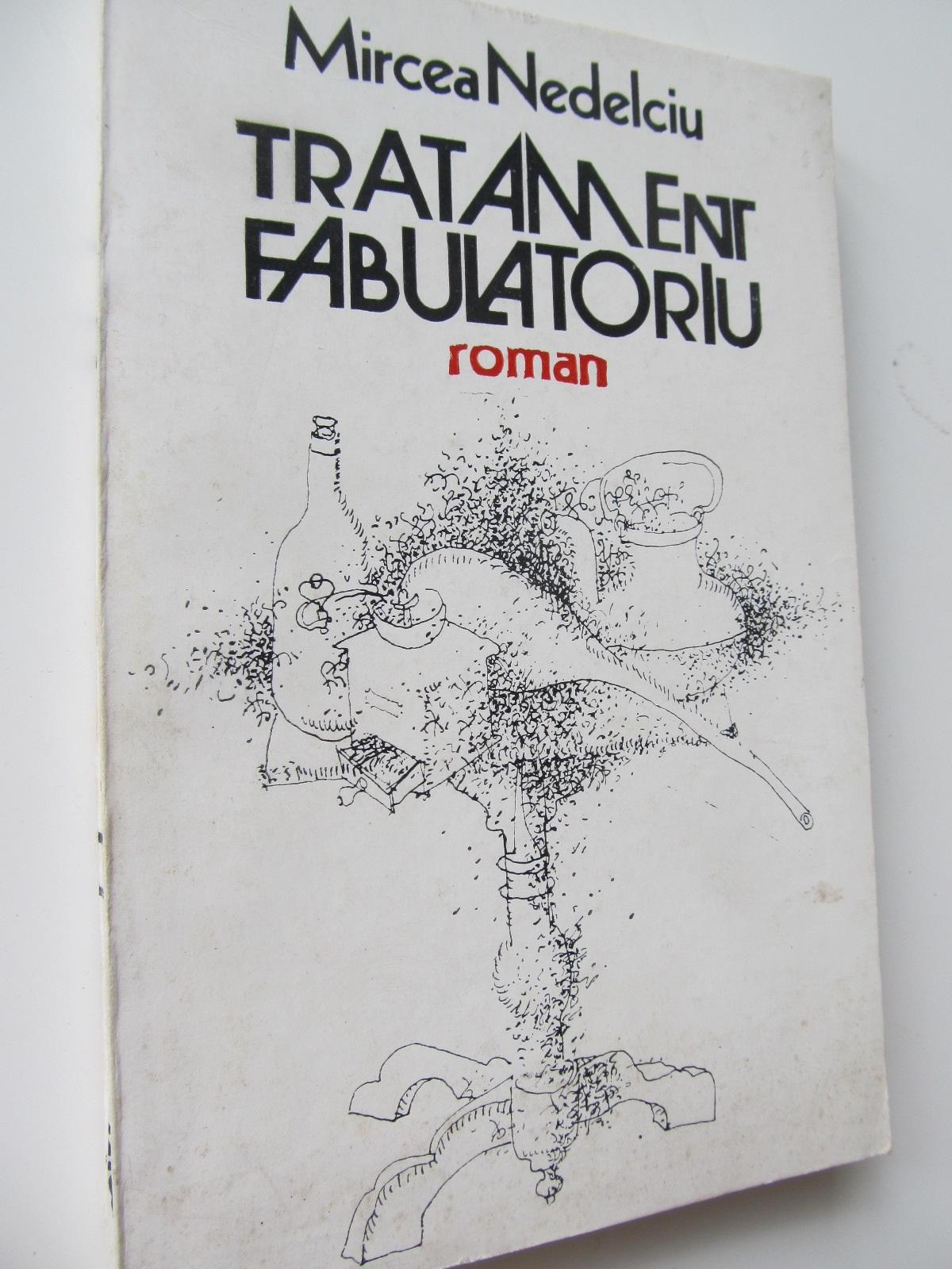 Tratament fabulatoriu - Mircea Nedelciu | Detalii carte