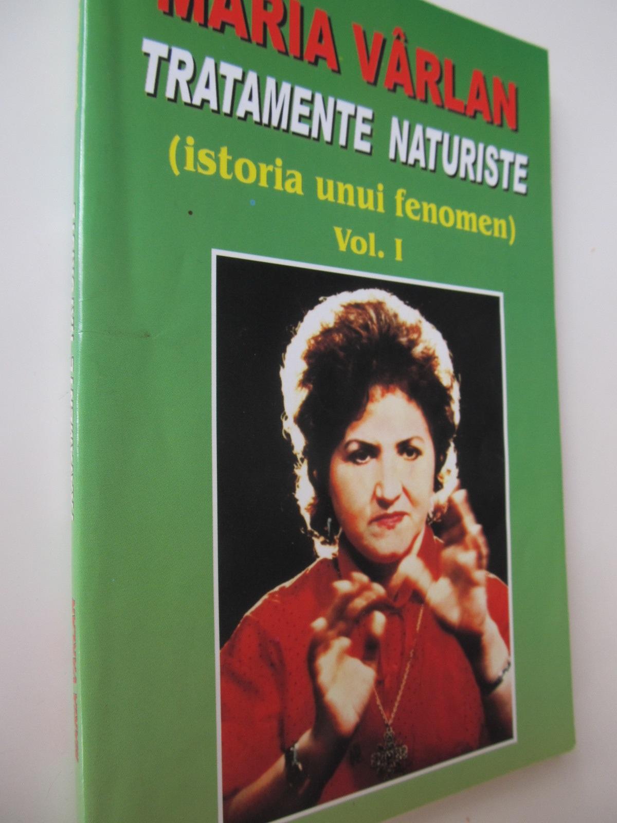 Tratamente naturiste - Istoria unui fenomen (vol 1) - Maria Varlan | Detalii carte