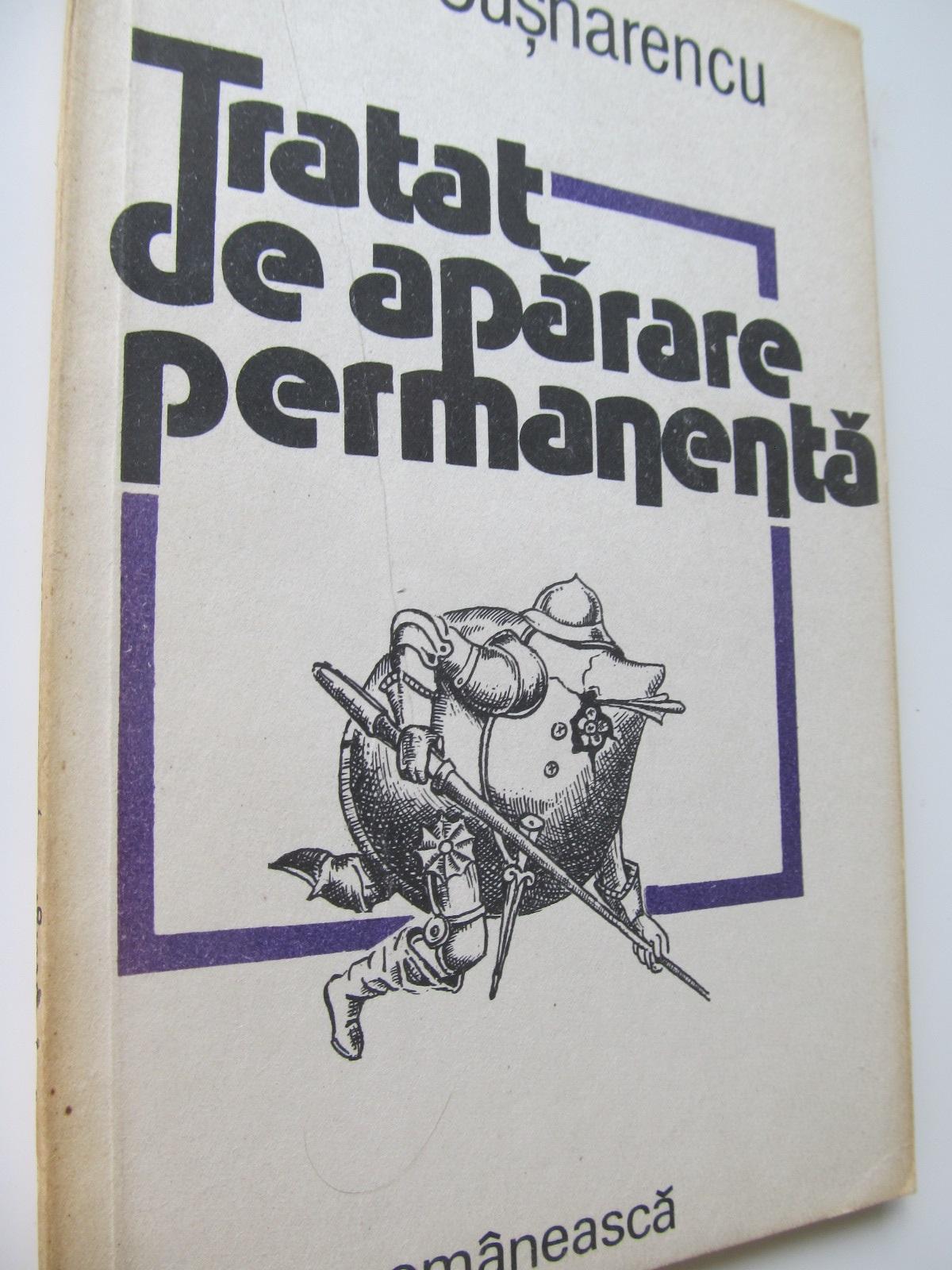Tratat de aparare permanenta - George Cusnarencu | Detalii carte